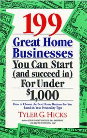 Cover of: 199 great home businesses you can start (and succeed in) for under $1,000: how to choose the best home business for you based on your personality type