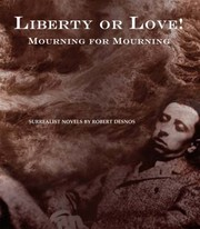 Cover of: Liberty Or Love Mourning For Mourning