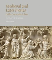 Cover of: Medieval and Later Ivories in the Courtauld Gallery