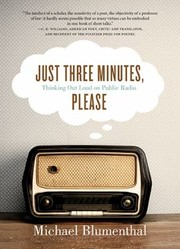 Cover of: Just Three Minutes Please Thinking Out Loud On Public Radio