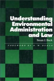 Cover of: Understanding environmental administration and law | Susan J. Buck