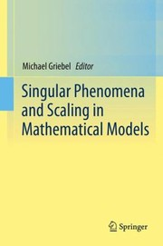 Cover of: Singular Phenomena and Scaling in Mathematical Models