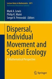 Cover of: Dispersal Individual Movement And Spatial Ecology A Mathematical Perspective