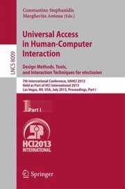 Cover of: Universal Access In Humancomputer Interaction 7th International Conference Uahci 2013 Held As Part Of Hci International 2013 Las Vegas Nv Usa July 2126 2013 Proceedings