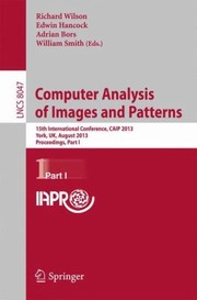 Cover of: Computer Analysis Of Images And Patterns 15th International Conference Caip 2013 York Uk August 2729 2013 Proceedings Part I