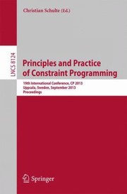 Cover of: Principles and Practice of Constraint ProgramingCP 2013