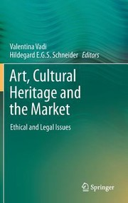 Cover of: Art Cultural Heritage And The Market Ethical And Legal Issues