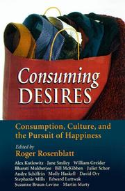 Cover of: Consuming Desires: Consumption, Culture, and the Pursuit of Happiness