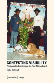 Cover of: Contesting Visibility Photographic Practices On The East African Coast