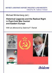 Cover of: Historical Legacies and the Radical Right in PostCold War Central and Eastern Europe Soviet and PostSoviet Politics and Society Vol 100