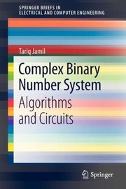 Cover of: Complex Binary Number System Algorithms And Circuits