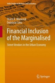 Cover of: Financial Inclusion Of The Marginalised Street Vendors In The Urban Economy