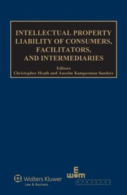 Cover of: Intellectual Property Liability Of Consumers Facilitators And Intermediaries
