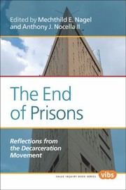 Cover of: The End Of Prisons Reflections From The Decarceration Movement
