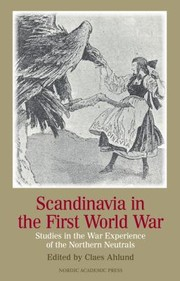 Cover of: Scandinavia In The First World War Studies In The War Experience Of The Northern Neutrals