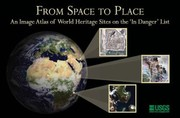 Cover of: From Space To Place An Image Atlas Of World Heritage Sites On The In Danger List