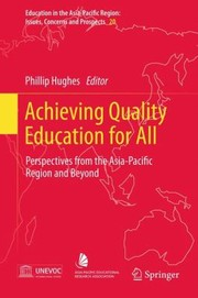 Cover of: Achieving Quality Education For All Perspectives From The Asiapacific Region And Beyond