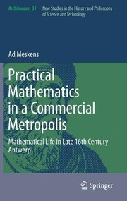 Cover of: Practical Mathematics In A Commercial Metropolis Mathematical Life In Late 16th Century Antwerp