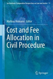Cover of: Cost And Fee Allocation In Civil Procedure A Comparative Study
