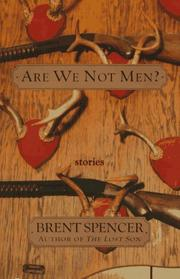 Cover of: Are we not men? | Brent Spencer