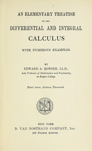 An elementary treatise on the differential and integral calculus by Edward A. Bowser