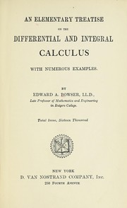 Cover of: An elementary treatise on the differential and integral calculus | Edward A. Bowser