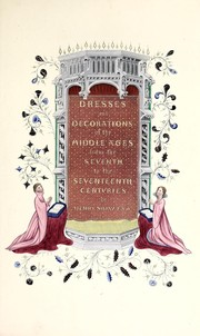 Cover of: Dresses and decorations of the Middle Ages | Shaw, Henry