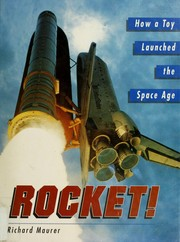 Cover of: Rocket! How a toy launched the space age