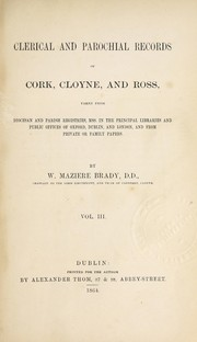 Cover of: Clerical and parochial records of Cork, Cloyne, and Ross | William Maziere Brady