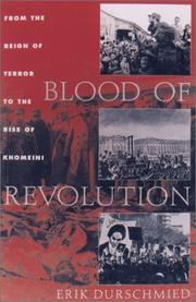 Cover of: Blood of Revolution: From the Reign of Terror to the Rise of Khomeini