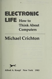 Cover of: Electronic life: how to think about computers