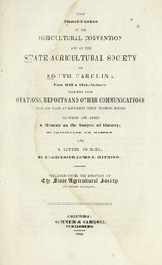 Cover of: The proceedings of the Agricultural convention and of the State Agricultural Society of South Carolina, from 1839 to 1845 ... inclusive. | South Carolina. State Agricultural Society (Founded 1839)