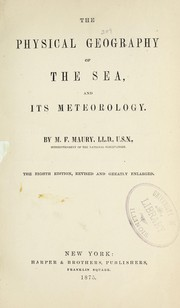 Cover of: The physical geography of the sea, and its meteorology