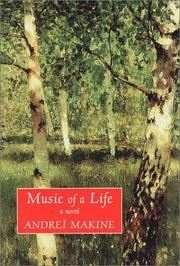 Cover of: Music of a life | AndreГЇ Makine