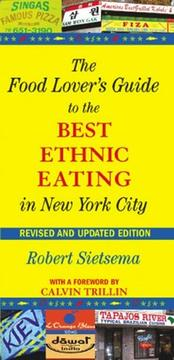Cover of: The Food Lover's Guide to the Best Ethnic Eating in New York City
