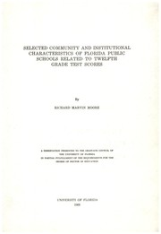 Cover of: Selected community and institutional characteristics of Florida public schools related to twelfth grade test scores | Richard Marvin Moore