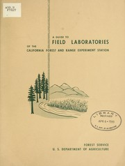 Cover of: A guide to field laboratories of the California Forest and Range Experiment Station | California Forest and Range Experiment Station