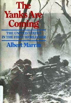 The Yanks are Coming by Albert Marrin