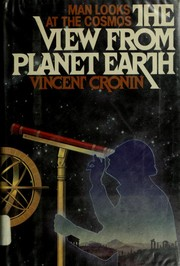 Cover of: The view from planet Earth | Vincent Cronin