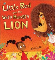 Cover of: Little Red and the Very Hungry Lion