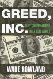 Cover of: Greed, Inc. | Wade Rowland