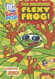 Cover of: The fantastic flexy frog | Michael Dahl