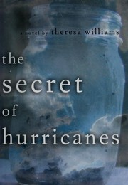 Cover of: The secret of hurricanes | Theresa Williams