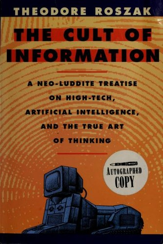 The cult of information by Roszak, Theodore