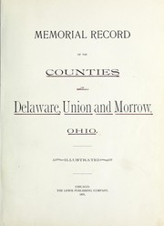 Cover of: Memorial record of the counties of Delaware, Union and Morrow, Ohio |
