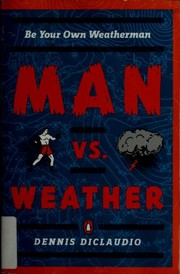 Cover of: Man vs. weather | Dennis DiClaudio