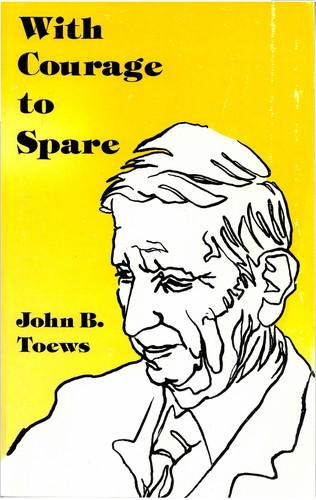 With Courage to Spare by John B. Toews
