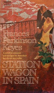 Cover of: Station wagon in Spain | Frances Parkinson Keyes