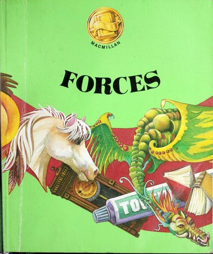 Forces (Connections, Macmillan reading program) by Virginia A Arnold