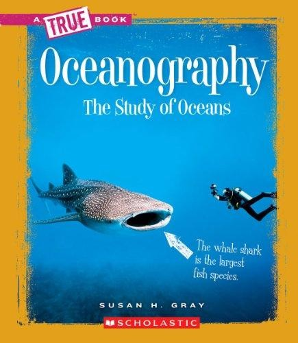 Oceanography the study of oceans by Susan Heinrichs Gray